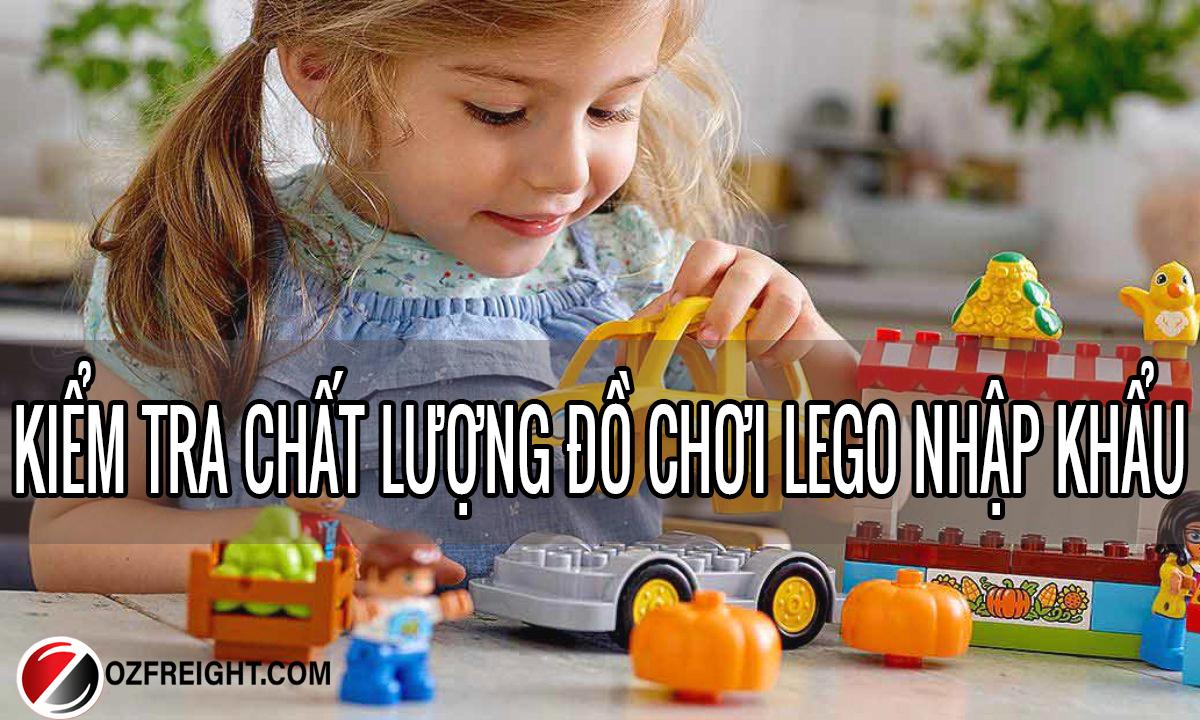 HƯỚNG DẪN KIỂM TRA CHẤT LƯỢNG ĐỒ CHƠI LEGO NHẬP KHẨU